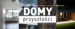 """""""Domy Przyszłości"""" – 5 pierwszych odcinków i 5 świetnych domów z Polski. Polecamy!"""