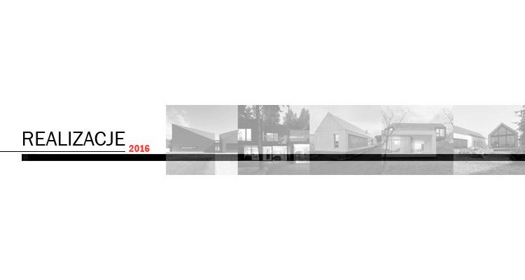 Najciekawsze domy 2016 roku - Realizacje