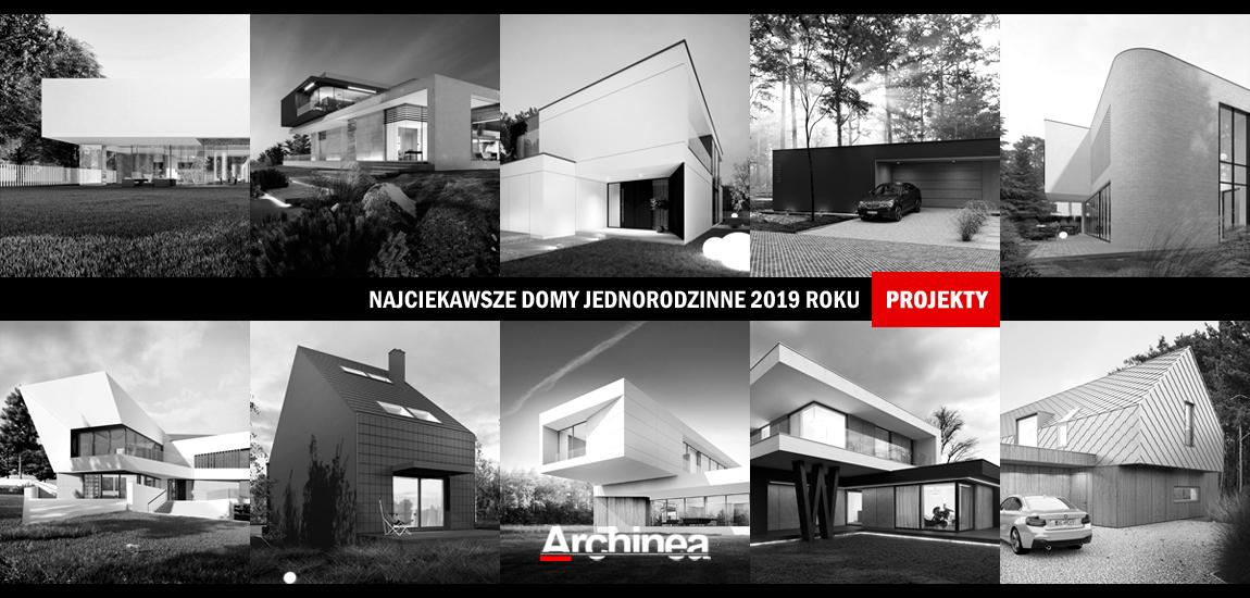 10 Najciekawszych projektów domów jednorodzinnych 2019 roku!