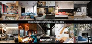 Najciekawsze wnętrza mieszkalne 2019 roku!